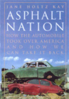 Asphalt Nation: How the Automobile Took Over America and How We Can Take It Back Cover Image