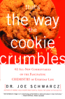 That's the Way the Cookie Crumbles: 62 All-New Commentaries on the Fascinating Chemistry of Everyday Life Cover Image