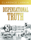 Dispensational Truth: God's Plan and Purpose in the Ages Cover Image