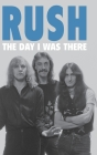 Rush - The Day I Was There Cover Image