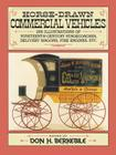 Horse-Drawn Commercial Vehicles: 255 Illustrations of Nineteenth-Century Stagecoaches, Delivery Wagons, Fire Engines, Etc. (Dover Pictorial Archives) Cover Image