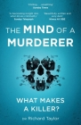 The Mind of a Murderer: A glimpse into the darkest corners of the human psyche, from a leading forensic psychiatrist Cover Image
