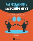 Get Programming with JavaScript Next: New Features of Ecmascript 2015, 2016, and Beyond Cover Image