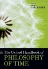 The Oxford Handbook of Philosophy of Time Cover Image