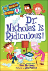 Dr. Nicholas Is Ridiculous! (My Weirder School #8) Cover Image