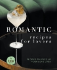 Romantic Recipes for Lovers: Recipes to Spice Up Your Love Life!! Cover Image