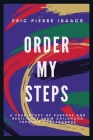 Order My Steps: A True Story of Purpose and Resilience from Childhood through Adolescence Cover Image