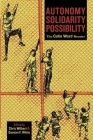 Autonomy, Solidarity, Possibility: The Colin Ward Reader Cover Image