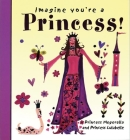Imagine You're a Princess (Imagine This!) Cover Image