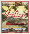 Greetings from Alabama: A Pictorial History in Vintage Postcards: From the Wade Hall Collection of Historical Picture Postcards from Alabama Cover Image