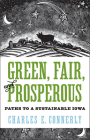 Green, Fair, and Prosperous: Paths to Sustainable Iowa (Bur Oak Book) Cover Image