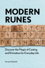 Modern Runes: Discover the Magic of Casting and Divination for Everyday Life Cover Image