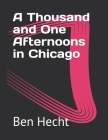 A Thousand and One Afternoons in Chicago Cover Image