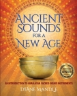 Ancient Sounds for a New Age: An Introduction to Himalayan Sacred Sound Instruments Cover Image