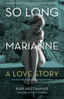So Long, Marianne (Tp): A Love Story -- Includes Rare Material by Leonard Cohen Cover Image