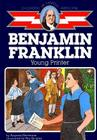 Ben Franklin: Young Printer (Childhood of Famous Americans) Cover Image