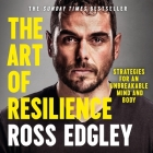 The Art of Resilience Lib/E: Strategies for an Unbreakable Mind and Body Cover Image