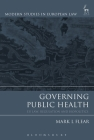Governing Public Health: EU Law, Regulation and Biopolitics (Modern Studies in European Law) Cover Image