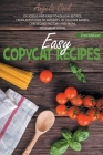 Easy Copycat Recipes: Delicious and Easy-To-Follow Recipes, from Appetizers to Desserts, by Cracker Barrel, Cheesecake Factory and More, to Cover Image