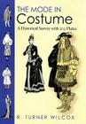 The Mode in Costume: A Historical Survey with 202 Plates (Dover Pictorial Archives) Cover Image