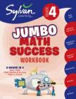 4th Grade Jumbo Math Success Workbook: 3 Books in 1 --Basic Math; Math Games and Puzzles; Math in Action;  Activities, Exercises, and Tips to Help Catch Up, Keep Up, and Get Ahead (Sylvan Math Jumbo Workbooks) Cover Image