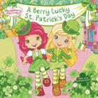 A Berry Lucky St. Patrick's Day (Strawberry Shortcake) Cover Image