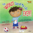 The Worst Day of My Life Ever!: My Story about Listening and Following Instructions...or Not! (Best Me I Can Be!) Cover Image