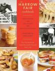 The Harrow Fair Cookbook: Prize-Winning Recipes Inspired by Canada's Favourite Country Fair Cover Image