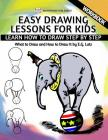 Easy Drawing Lessons For Kids - Learn How to Draw Step by Step - What To Draw And How To Draw It - Workbook Cover Image