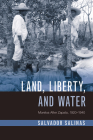 Land, Liberty, and Water: Morelos After Zapata, 1920–1940 (Latin American Landscapes) Cover Image
