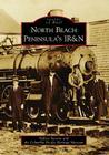 North Beach Peninsula's Ir&n (Images of Rail) Cover Image