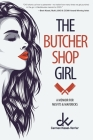 The Butcher Shop Girl: A Memoir for Misfits & Mavericks Cover Image