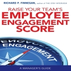 Raise Your Team's Employee Engagement Score Lib/E: A Manager's Guide Cover Image