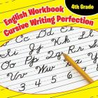 4th Grade English Workbook: Cursive Writing Perfection Cover Image