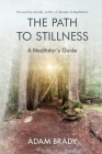 The Path to Stillness: A Meditator's Guide Cover Image