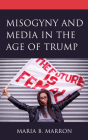 Misogyny and Media in the Age of Trump (Communicating Gender) Cover Image