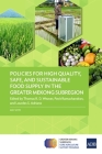 Policies for High Quality, Safe, and Sustainable Food Supply in the Greater Mekong Subregion Cover Image