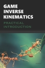 Game Inverse Kinematics: A Practical Introduction Cover Image