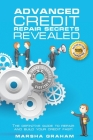 Advanced Credit Repair Secrets Revealed: The Definitive Guide to Repair and Build Your Credit Fast Cover Image