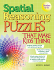 Spatial Reasoning Puzzles That Make Kids Think! Cover Image