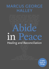 Abide in Peace: Healing and Reconciliation Cover Image