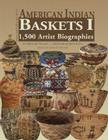American Indian Baskets I: 1,500 Artist Biographies (American Indian Art (Numbered) #6) Cover Image