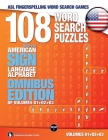 108 Word Search Puzzles with the American Sign Language Alphabet: Volume 04: Omnibus Edition of Volumes 01+02+03 (ASL Word Search #4) Cover Image