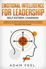 Emotional Intelligence for Leadership: Learn How to Manage and Influence People, Improving Communication and Leadership Skills with The Power of Emoti Cover Image