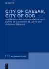 City of Caesar, City of God: Constantinople and Jerusalem in Late Antiquity (Millennium-Studien / Millennium Studies) Cover Image