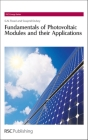 Fundamentals of Photovoltaic Modules and Their Applications (RSC Energy #2) Cover Image