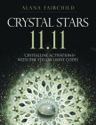 Crystal Stars 11.11: Crystalline Activations with the Stellar Light Codes Cover Image