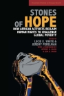 Stones of Hope: How African Activists Reclaim Human Rights to Challenge Global Poverty (Stanford Studies in Human Rights) Cover Image