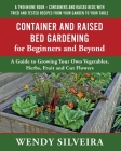 Container and Raised Bed Gardening for Beginners and Beyond Cover Image