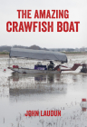 The Amazing Crawfish Boat (Folklore Studies in a Multicultural World) Cover Image